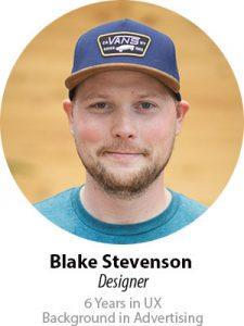 Blake Stevenson, Designer, 6 years in UX, Background in Advertising
