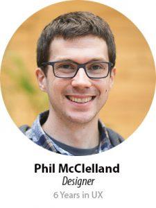 Phil Mcclelland, Designer, 6 years in UX